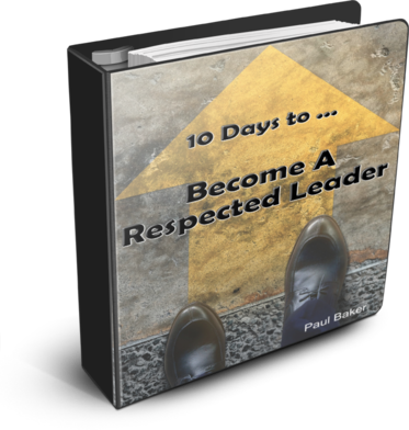 10 Days To ... Become A Respected Leader
